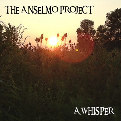 A Whisper - Progressive Rock Single from The Anselmo Project
